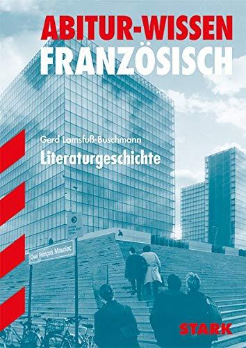 Abitur-Wissen - Französisch Literaturgeschichte: Oberstufe