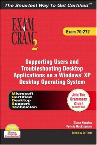 MCDST 70-272 Exam Cram 2: Supporting Users & Troubleshooting Desktop Applications on a Windows XP Operating System: Exam 70-272 por Diana Huggins
