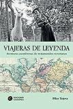 Viajeras De Leyenda (Literatura De Viajes)