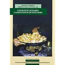 El banquete de las palabras: La alimentación en los textos árabes (Estudios Arabes e Islamicos: Monografías)
