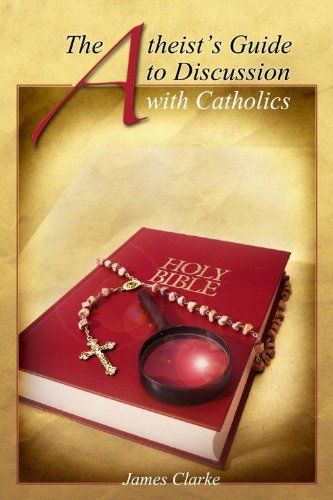The atheist's guide to discussion with Catholics
