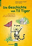 """Die Geschichte von Til Tiger: Das Kinderbuch zum """"Trainingsprogramm für sozial unsichere Kinder"""""""