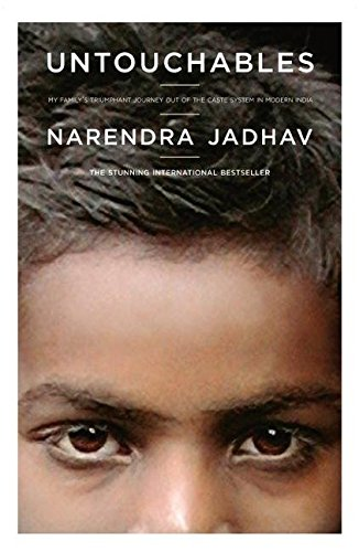 [Untouchables: My Family's Triumphant Journey Out of the Caste System in Modern India] (By: Narendra Jadhav) [published: October, 2005]