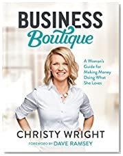Business Boutique: A Woman\'s Guide for Making Money Doing What She Loves