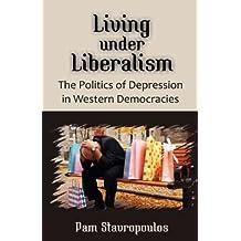 Living under Liberalism: The Politics of Depression in Western Democracies