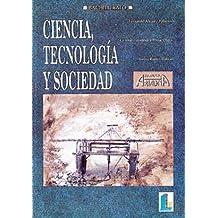 Ciencia, tecnología y sociedad. Bachillerato (Laberinto Texto)