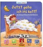 Jetzt gehe ich ins Bett! Ein Gutenachtbuch für die Kleinsten