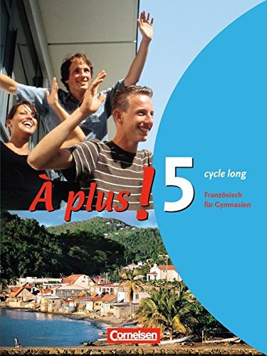À plus ! - Ausgabe 2004 / Band 5 (cycle long) - Schülerbuch,