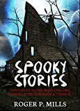 Spooky Stories: Don't Read Alone: Bone Chilling Stories Of True Horror & Turmoil (Bizarre Horror Stories Book 1)