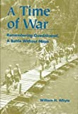 A Time of War: Remembering Guadalcanal, a Battle Without Maps