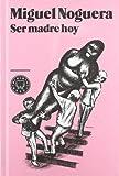 Ser Madre Hoy (Narrativa (blackie Books))