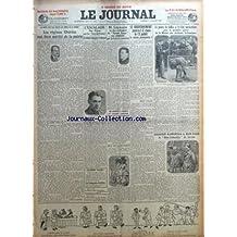 JOURNAL (LE) [No 12683] du 09/07/1927 - LES REGIONS LIBEREES ONT BIEN MERITE DE LA PATRIE PAR PIERRE LA MAZIERE - L'ESCALADE DES ALPES PAR LES TOUR DE FRANCE - ? RAYMOND VALLIER ? - LES COMPAGNONS DE LA HAINE PAR GABRIEL BERNARD - LA CHAMBRE REFUSE AUX FEMMES LE DROIT DE VOTE - LES DEPUTES ELUS SENATEURS NE POURRONT PAS VOTER A LA CHAMBRE - LA PELOTE BASQUE EST BIEN PRESIDEE PAR GASTON VIDAL - CONCOURS DU CONSERVATOIRE - OPERA PAR G. DE PAWLOWSKI - M. LEYMARIE UN DES CONDAMNES DU BONNET ROUGE E