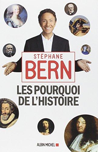 Les Pourquoi de l'Histoire par Stéphane Bern