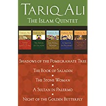 The Islam Quintet: Shadows of the Pomegranate Tree, The Book of Saladin, The Stone Woman, A Sultan in Palermo, and Night of the Golden Butterfly (English Edition)