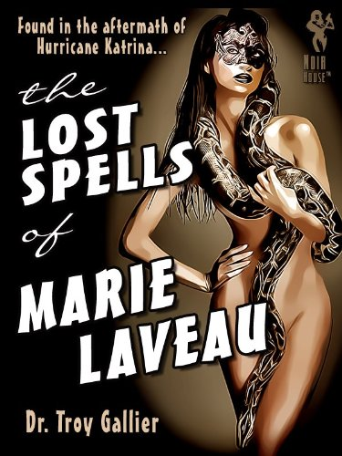 Lost Spells of Marie Laveau: Forbidden Secrets of the New Orleans Voodoo Queen (English Edition)