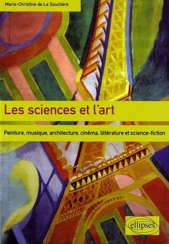 Les sciences et l'art - Peinture, musique, architecture, cinéma, littérature et science-fiction