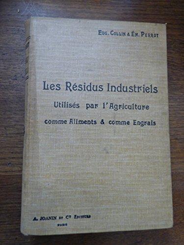 les résidus industriels de la fabrication des huiles et essences utilisés par l'agriculture comme aliments et engrais par Collin et Perrot - 1904 par collin et perrot