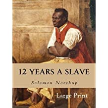 12 Years a Slave by Solomon Northup (2013-11-18)