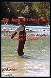 Die Jagd auf den Fisch: Geschichten von der Angelei und den Fischen