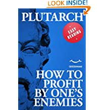How to profit by one's enemies (EASY READING. The great classics of philosophy revisited for an easier interpretation.) (Italian Edition)
