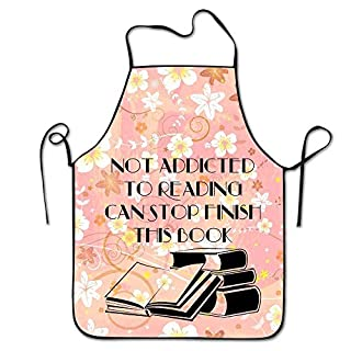 rwwrewre Kitchen Bib Apron Not Addicted to Reading Can Stop Finish This Book Personalizeds Adjustable for Cooking Baking Kitchen Restaurant Crafting BBQ Unisex