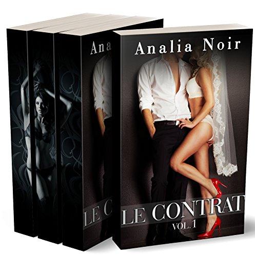 Le Contrat (L'Intégrale) Vol. 1 à 3: Si elle accepte, elle lui appartiendra corps et âme... (Roman Érotique, Milliardaire, Suspense, Romance) (French Edition)