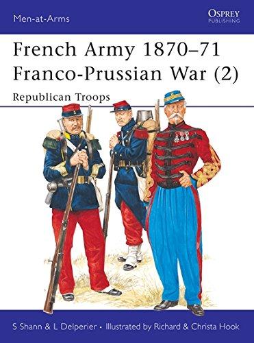 French Army 1870-71 Franco-Prussian War (2): Republican Troops: Franco-Prussian War - Republican Troops Vol 2 (Men-at-Arms) por Stephen Shann