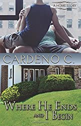 Where He Ends & I Begin: Volume 1 (Home) by Cardeno C (2016-07-27)