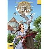 Le Faucon Du Roi Philippe/Les Messagers Du Temps 8 (Folio Junior) by Evelyne Brisou-Pellen (2011-06-16)