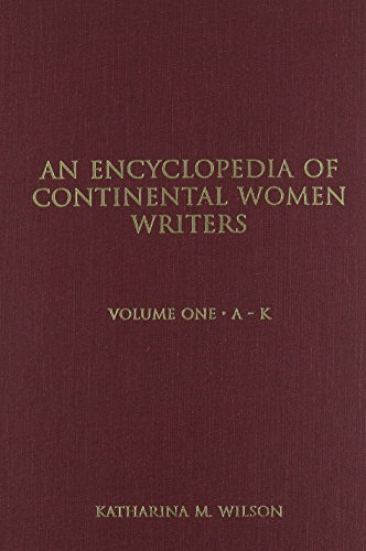 Encyclopedia of Continental Women Writers (Garland Reference Library of the Humanities) Continental Garland