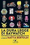 La dura legge di Baywatch: Tutto quello che abbiamo amato negli anni '90