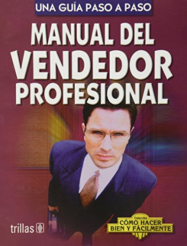 Manual Del Vendedor Profesional/Guide for Professional Sellers por Luis Lesur