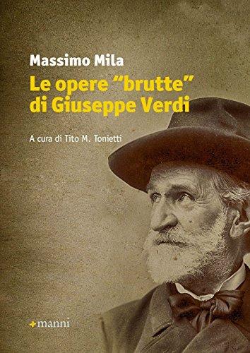 Le opere brutte di Giuseppe Verdi