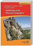 Einführung in die Physische Geographie (Geowissenschaften kompakt) - Roland Baumhauer, Brigitta Schütt, Steffen Möller, Christof Kneisel, Elisabeth Tressel
