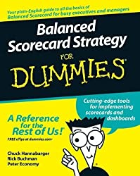 Balanced Scorecard Strategy For Dummies by Chuck Hannabarger (2007-09-11)