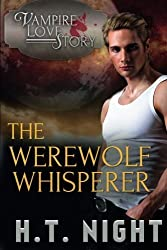 The Werewolf Whisperer by H.T. Night (2016-06-01)