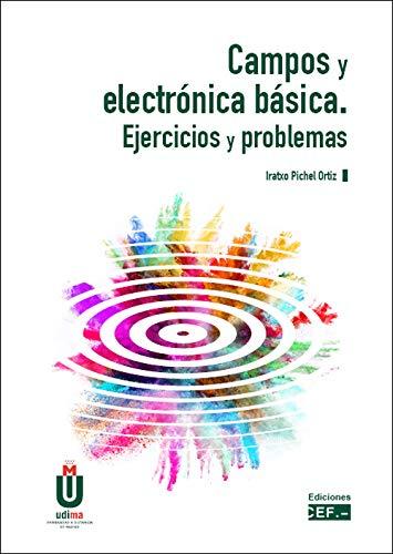 Campos y electrónica básica. Ejercicios y problemas