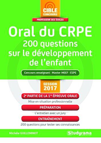 CRPE, 200 questions sur le dveloppement et les activits de l'enfant : Premire preuve orale, 2e partie