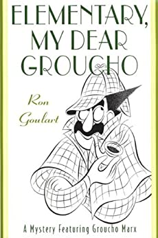 Elementary, My Dear Groucho: A Mystery featuring Groucho Marx (Mysteries Featuring Groucho Marx) di [Goulart, Ron]