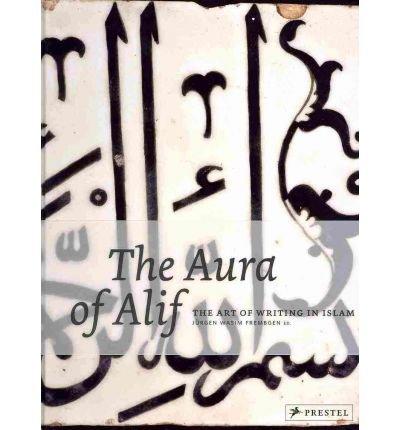 The Aura of Alif: The Art of Writing in Islam (Hardback) - Common