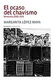 El ocaso del chavismo: Venezuela 2005-2015 (Trópicos nº 124) (Spanish Edition)