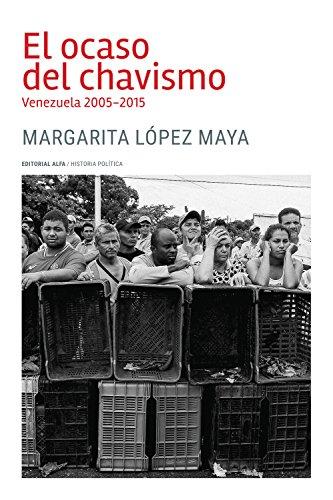 El ocaso del chavismo: Venezuela 2005-2015 (Trópicos nº 124) por Margarita López Maya
