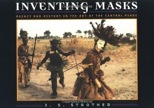 Inventing Masks: Agency and History in the Art of the Central Pende by Strother, Z. S. Published by University of Chicago Press (1999) Paperback