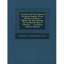 Historia Del Mas Famoso Escudero Sancho Panza. Desde La Gloriosa Muerte De Don Quixote De La Mancha [by P. Gatell]....