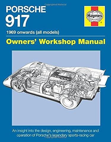 Haynes Porsche 917 1969 Onwards All Models Owners' Workshop Manual: