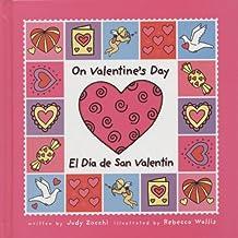On Valentine's Day/el Día De San Valentin (Holiday Happenings/sucesos De Dias Festivos)
