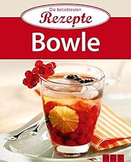 Bowle: Die beliebtesten Rezepte von [Naumann & Göbel Verlag]