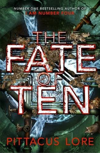 The Fate of Ten: Lorien Legacies Book 6 (The Lorien Legacies) by Pittacus Lore (2016-06-02)