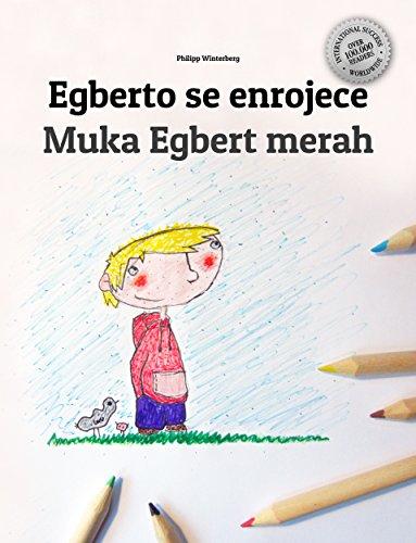 Egberto se enrojece/Muka Egbert merah: Libro infantil ilustrado español-indonesio (Edición bilingüe) por Philipp Winterberg