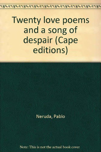 Twenty love poems and a song of despair (Cape editions)